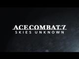 Ace Combat 7: Skies Unknown – трейлер с Gamescom 2018