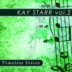 Kay Starr альбом Timeless Voices: Kay Starr Vol.2