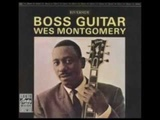 Wes Montgomery - Boss Guitar - Full Album