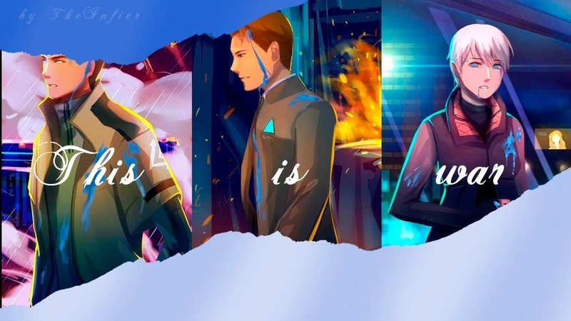 Detroit become human || THIS IS WAR || dated for anniversary detroit become human