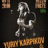 Yuriy Karpikov & Гранитный Цех Live MezzoForte