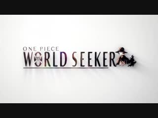 One Piece World Seeker – PS4_XB1_PC – Introduction Movie