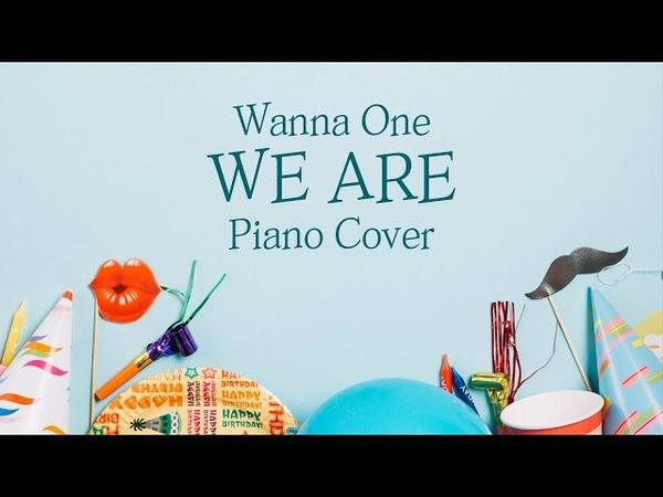 [커버] 워너원 (Wanna One) - WE ARE | 가사 lyrics | 신기원 피아노 연주곡 Piano Cover
