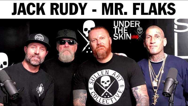Jack Rudy Mr. Flaks - Under The Skin Podcast Ep.10 | SullenTV