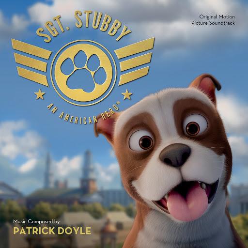 Patrick Doyle альбом Sgt. Stubby: An American Hero (Original Motion Picture Soundtrack)