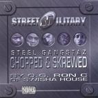 Street Military альбом Steel Gangstaz (Chopped & Skrewed)