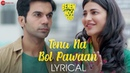 Tenu Na Bol Pawaan - Lyrical   Behen Hogi Teri   Shruti Haasan Raj Kummar Rao   Yasser Desai