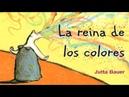 La reina de los colores - Educación emocional - Cuentos infantiles