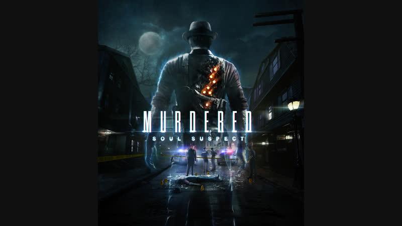 Murdered: Soul Suspect. Part 2