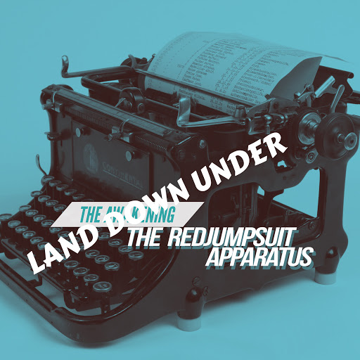 The Red Jumpsuit Apparatus альбом Land Down Under