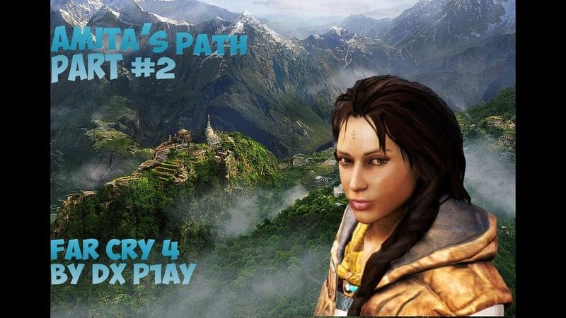 Far Cry 4 Amitas Path 2 (Safe Nours Factory)