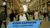 INTER vs RAPID EURO EXPRESS Cotoletta vs Wiener Schnitzel!