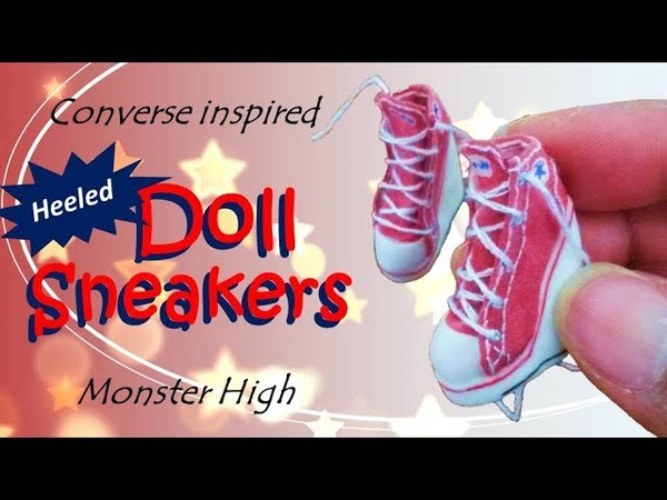 How to: Converse Inspired Monster High Doll Sneakers – With Heels . Doll Trainers – Wedge Heels.
