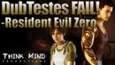10 DubTestes FAIL Capcom Resident Evil ZERO RE0 Think Mind