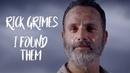 Rick Grimes    I Found Them