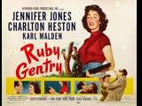 Ruby Gentry (1952) Jennifer Jones, Charlton Heston, Karl Malden