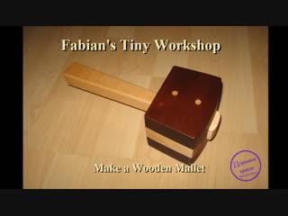 Make a Wooden Mallet. Деревянная киянка.