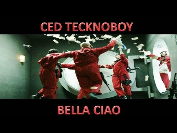 Ced Tecknoboy - BELLA CIAO - La casa de papel feat Djena Della (video edit)