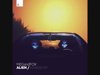 MEGandFOX - Alien / Handz Up [Big & Dirty]