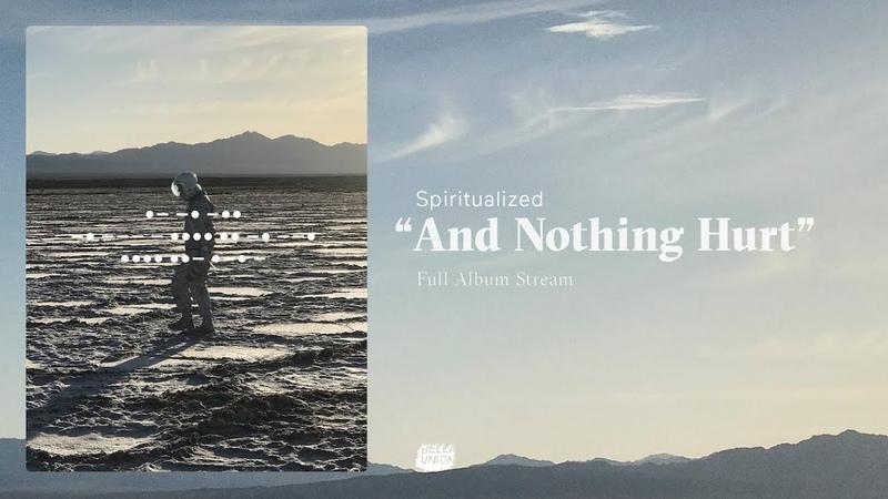 Spiritualized - And Nothing Hurt [Full Album Stream]