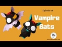 Let's make Vampire Bats - Episode 08