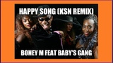 Boney M feat Baby's Gang - Happy Song (KsN Remix)