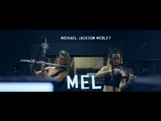 MEL - MICHAEL JACKSON MEDLEY