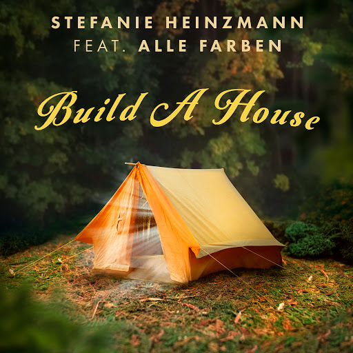 Stefanie Heinzmann альбом Build A House (feat. Alle Farben)