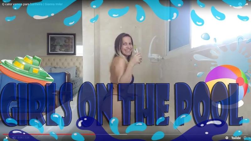 Q calor vamos para banheira | Gianna Imler