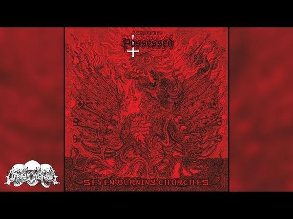 TRIBUTE TO POSSESSED - Seven Burning Churches [Full-length Album]