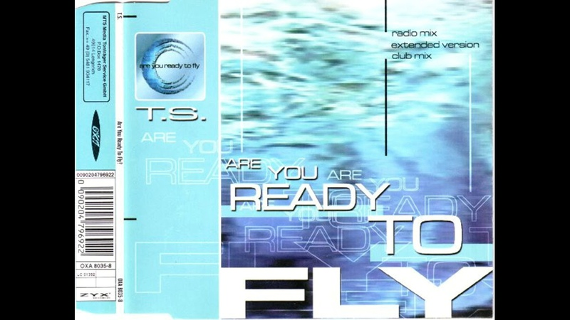 T.S. - Are You Ready To Fly (Club Mix) (Germany) (Trance) 1999