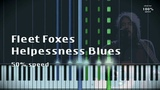 Fleet Foxes -- Helplessness blues (50 speed Synthesia) with MIDI