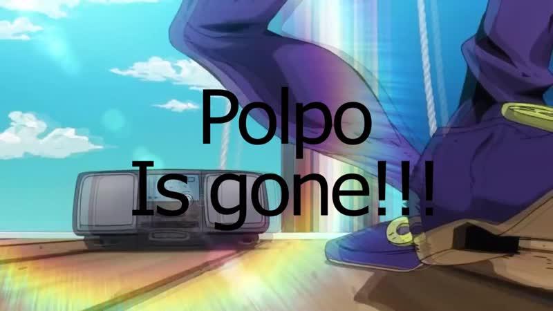 POLPO IS GONE!! JoJo part 5