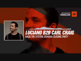 Luciano b2b Carl Craig - Hack The System, Ushuaia Closing Party, Ibiza #Periscope #Techno #music