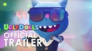 Ugly Dolls Official Trailer (2019) Animation Movie Kelly Clarkson, Nick Jonas, Pitbull