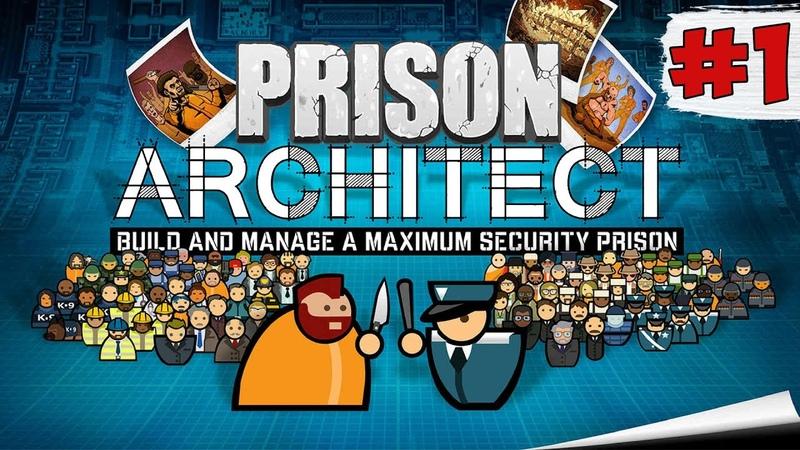 МОЯ ПЕРВАЯ ТЮРЬМА ► prison architect прохождение на русском 1