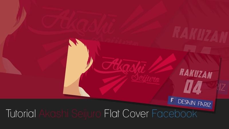 Tutorial Akashi Seijuro Flat Cover Facebook