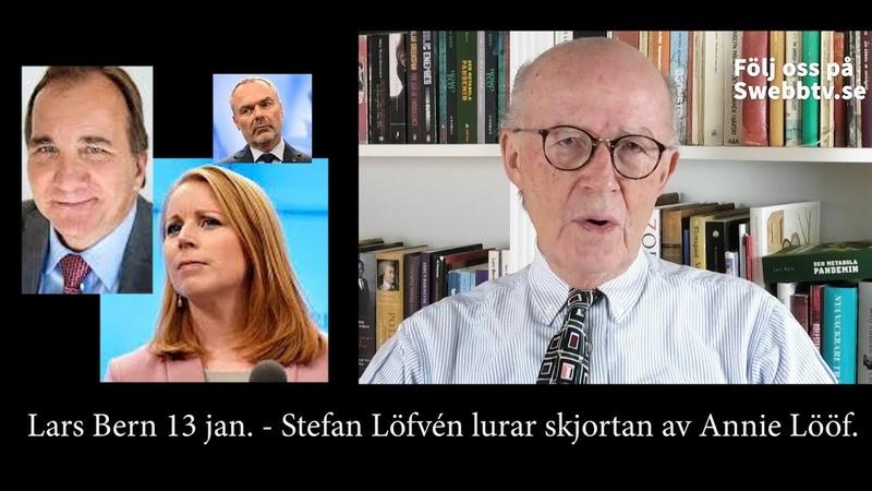 Lars Bern 13 jan - Stefan Löfvén har lurat skjortan av Annie Lööf.