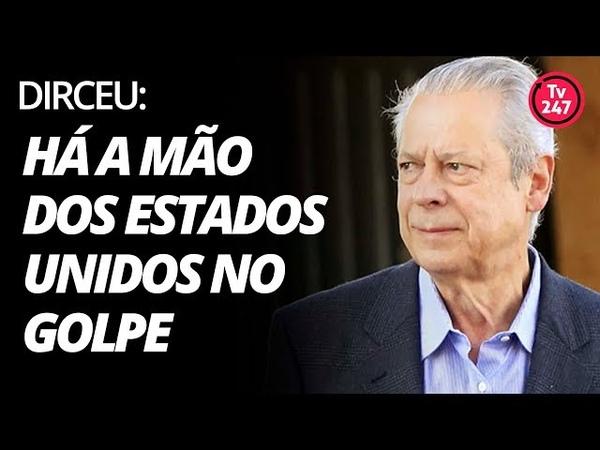 Dirceu: há a mão dos Estados Unidos no golpe contra a Dilma