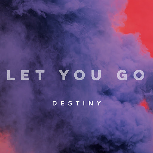 Destiny альбом Let You Go