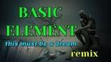 Basic Element - This Must be a Dream. Dance music. Eurodance remix.
