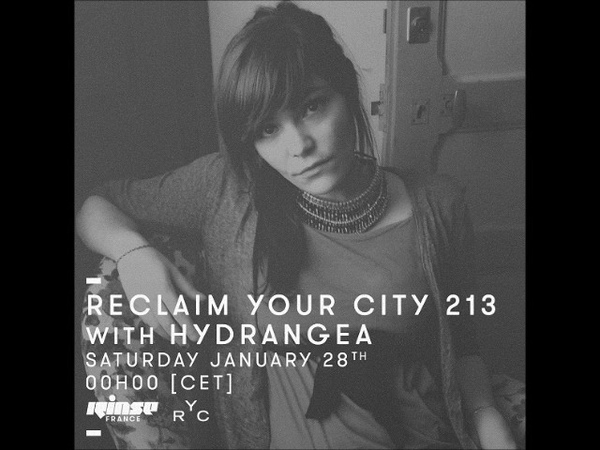Hydrangea - Reclaim Your City Podcast _ RYC 213 (31.01.2017)