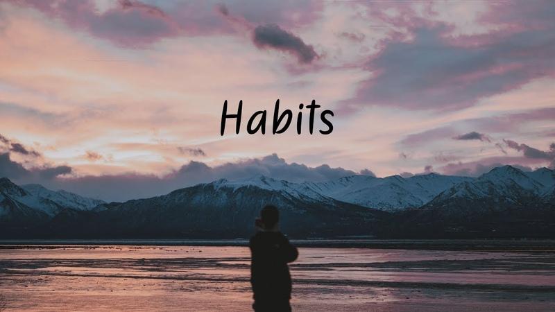 Habits | Chillstep Mix