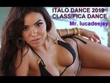 ITALO DISCO MUSICA DANCE 2019 CLASSIFICA DANCE ALZA IL VOLUME