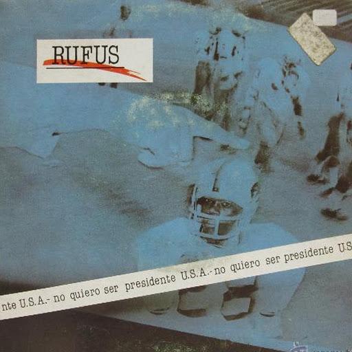 Rufus альбом No Quiero Ser Presidente U.S.A.