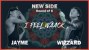 JAYME vs WIZZARD | NEW SIDE - Quarter Final | 2019 l FEEL WAACK VOL.1