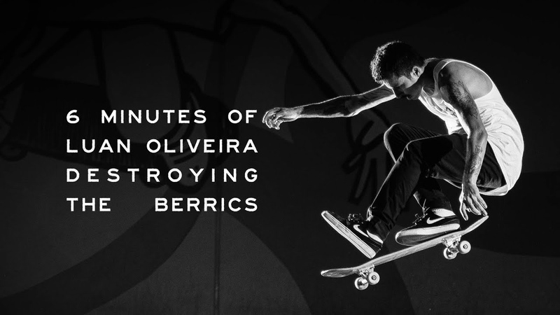 6 Minutes of Luan Oliveira Destroying The Berrics