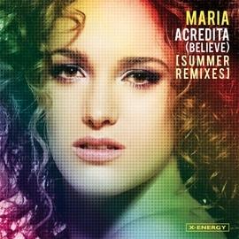 Maria альбом Acredita (Believe) [Summer Remixes]