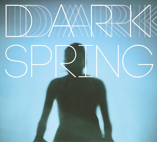 Coming Soon альбом Dark Spring