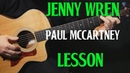 How to play Jenny Wren on guitar by Paul McCartney acoustic guitar lesson tutorial LESSON